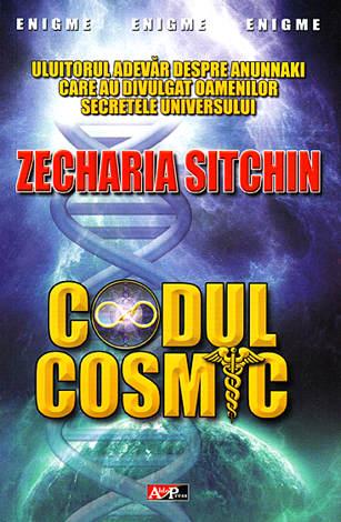Codul cosmic  - uluitorul adevăr despre anunnaki care au divulgat oamenilor secretele universului