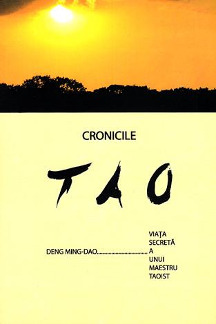 Cronicile Tao  - viaţa secretă a unui maestru taoist
