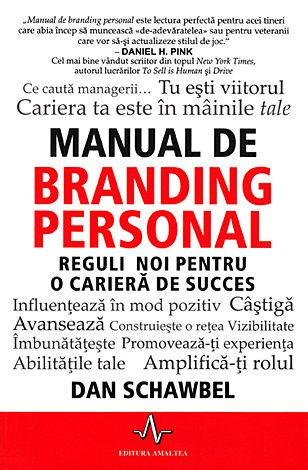 Manual de branding personal  - reguli noi pentru o carieră de succes