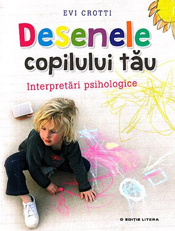 Desenele copilului tău  - interpretări psihologice