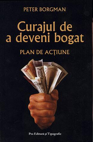 Curajul de a deveni bogat  - plan de acţiune