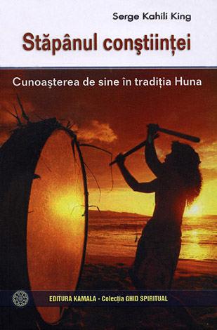 Stăpânul conştiinţei  - cunoaşterea de sine în tradiţia Huna