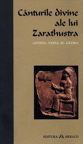 Cânturile divine ale lui Zarathustra  - Avesta - Yasna, III - Gatha