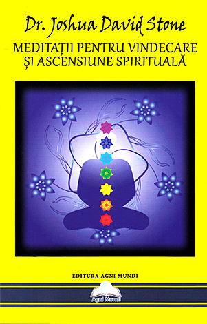 Meditaţii pentru vindecare şi ascensiune spirituală