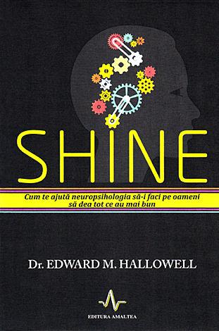 Shine  - cum te ajută neuropsihologia să-i faci pe oameni să dea tot ce au mai bun