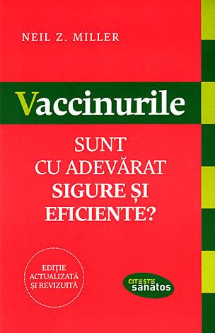 Vaccinurile sunt cu adevărat sigure şi eficiente?