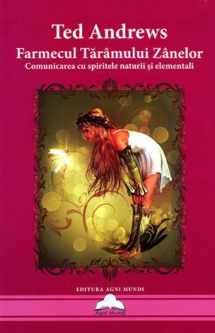 Farmecul tărâmului zânelor  - comunicarea cu spiritele naturii şi elementali