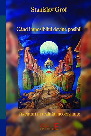 Când imposibilul devine posibil  - aventuri în realităţi neobişnuite