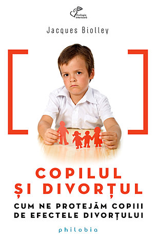 Copilul şi divorţul  - cum ne protejăm copiii de efectele divorţului