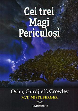 Cei trei magi periculoşi  - Osho, Gurdjieff, Crowley