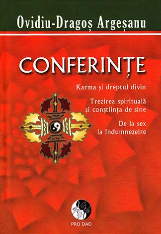 Karma şi dreptul divin - Trezirea spirituală şi conştiinţa de sine - De la sex la îndumnezeire  - conferinţe