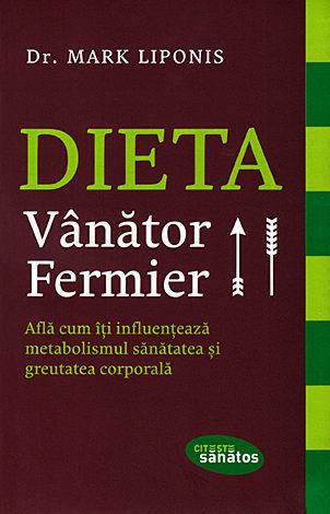 Dieta vânător-fermier  - află cum îţi influenţează metabolismul sănătatea şi greutatea corporală
