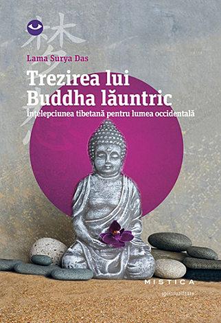 Trezirea lui Buddha lăuntric  - înţelepciunea tibetană pentru lumea occidentală