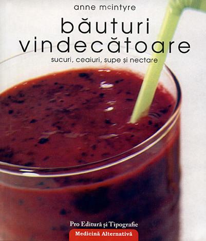 Băuturi vindecătoare  - sucuri, ceaiuri, supe şi nectare