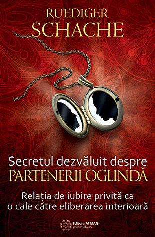 Secretul dezvăluit despre partenerii oglindă  - relația de iubire privita ca o cale către eliberarea interioară