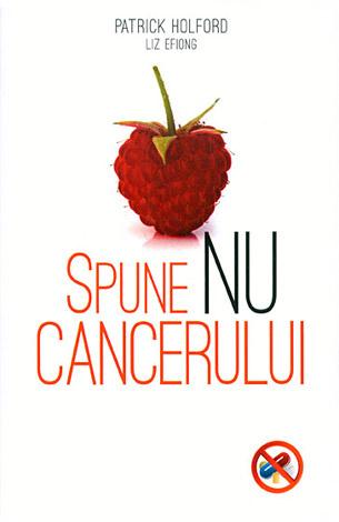 Spune nu cancerului  - ghid de prevenire şi luptă împotriva cancerului