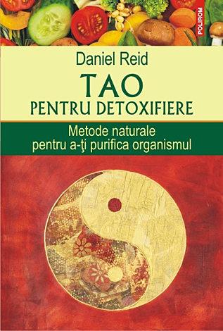 Tao pentru detoxifiere  - metode naturale pentru a-ţi purifica organismul