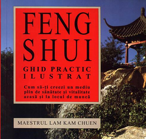 Ghid de Feng Shui  - ghid practic ilustrat