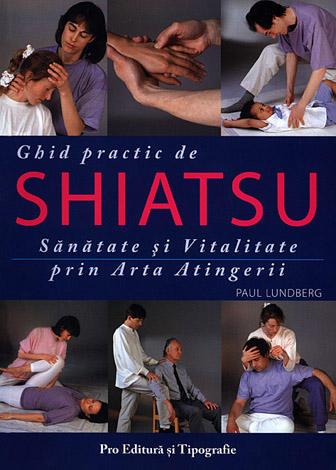 Ghid practic de shiatsu  - sănătate şi vitalitate prin arta atingerii