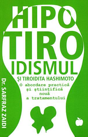 Hipotiroidismul şi tiroidita Hashimoto  - o abordare practică şi ştiinţifică nouă a tratamentului