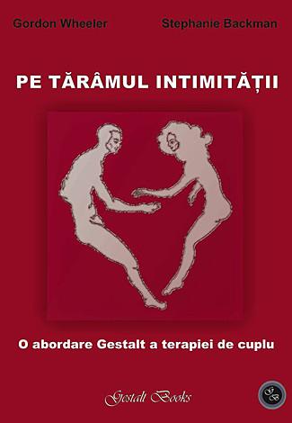 Pe tărâmul intimităţii  - o abordare Gestalt a terapiei de cuplu