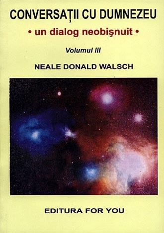 Conversaţii cu Dumnezeu - vol. 3  - un dialog neobişnuit