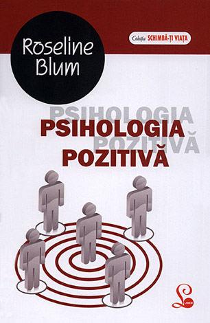 Psihologia pozitivă  - 6 calităţi şi 24 de forţe pentru a fi fericit