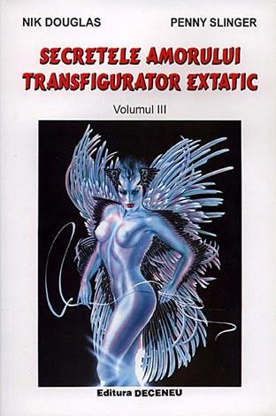 Secretele amorului transfigurator extatic în tantra yoga - vol. 3
