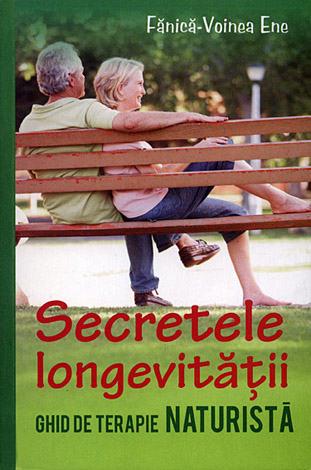 Secretele longevităţii  - ghid de terapie naturistă