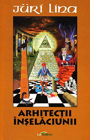 Arhitecţii înşelăciunii