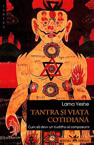 Tantra şi viaţa cotidiană  - cum să devii un buddha al compasiunii