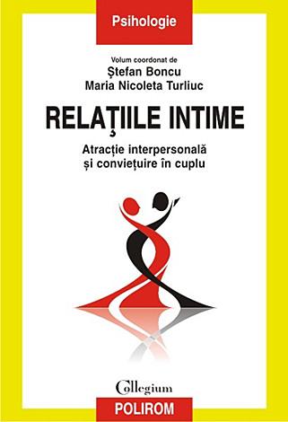 Relaţiile intime  - atracţie interpersonală şi convieţuire în cuplu