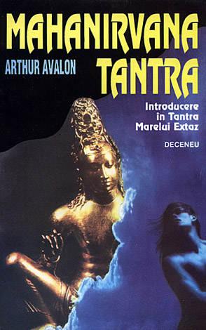 Mahanirvana Tantra  - introducere în Tantra Marelui Extaz