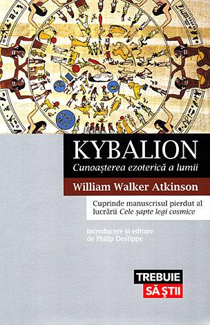 Kybalion - cunoaşterea ezoterică a lumii  - cuprinde manuscrisul pierdut al lucrării Cele şapte legi cosmice