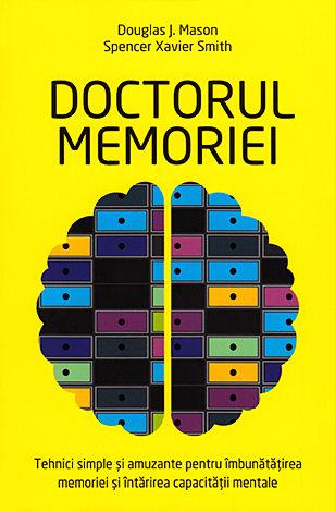 Doctorul memoriei  - tehnici simple şi amuzante pentru îmbunătățirea memoriei şi întărirea capacităţii mentale