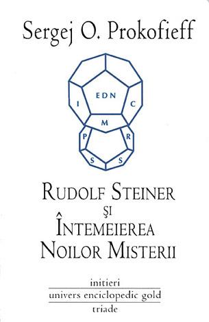 Rudolf Steiner şi întemeierea Noilor Misterii