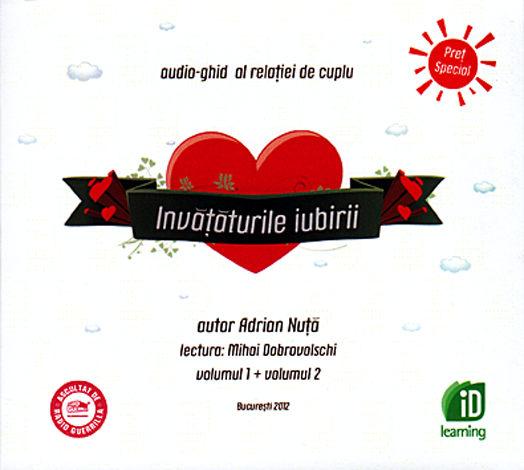 Învăţăturile iubirii - vol. 1+2  - audio-ghid al relaţiei de cuplu