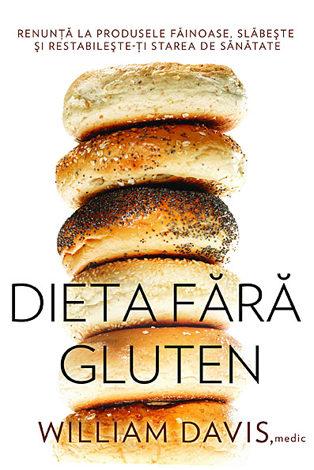 Dieta fără gluten  - renunţă la produsele făinoase, slăbeşte şi restabileşte-ţi starea de sănătate
