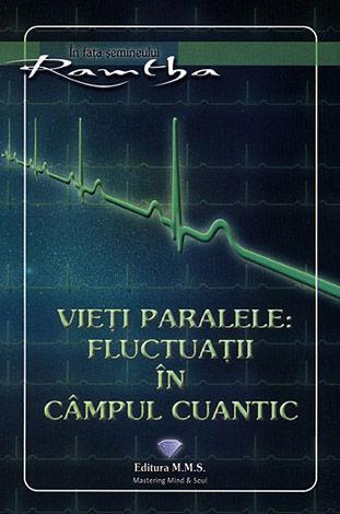 Vieţi paralele: fluctuaţii în câmpul cuantic