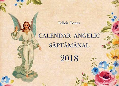 Calendar angelic săptămânal 2018