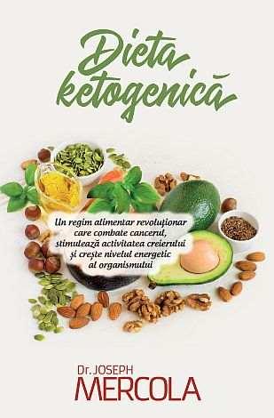 Dieta ketogenică  - un regim alimentar revoluționar care combate cancerul, stimulează activitatea creierului și crește nivelul energetic al organismului