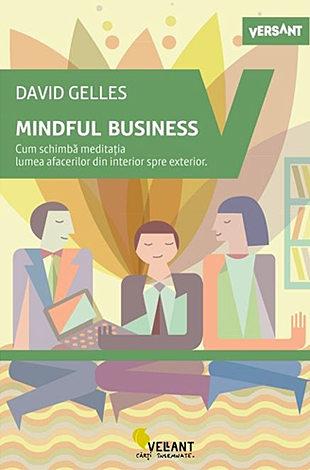 Mindful business  - cum schimbă meditaţia lumea afacerilor din interior spre exterior