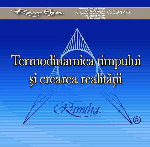 Termodinamica timpului şi crearea realităţii - CD  - 30.12.1994